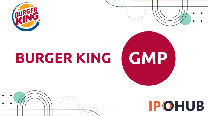 Burger King IPO GMP