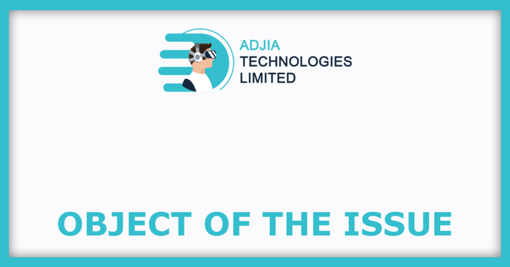 ADJIA Technologies SME IPO Object Of The Issue