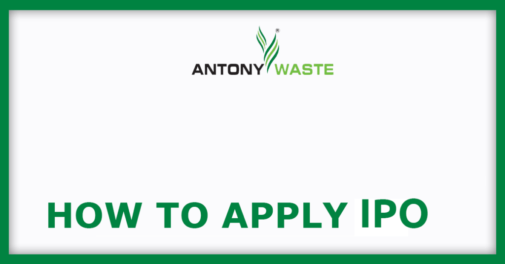 AntonyWaste IPO How To Apply For IPO