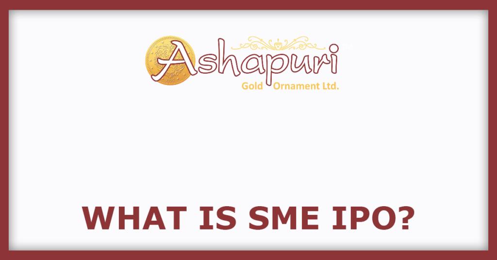Ashapuri Gold IPO What Is SME IPO?