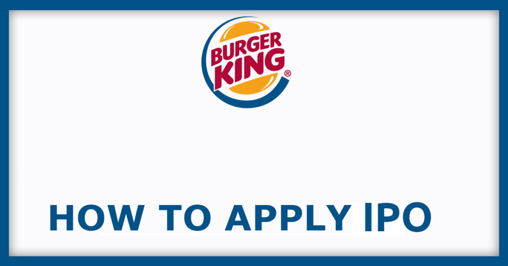 Burger King IPO How To Apply IPO