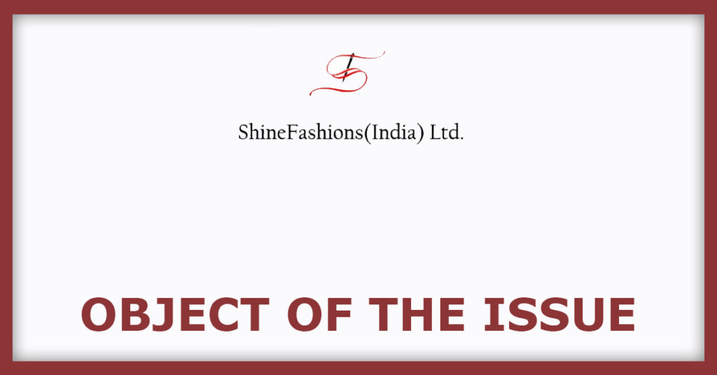 Shine Fashion IPO Object Of The Issue