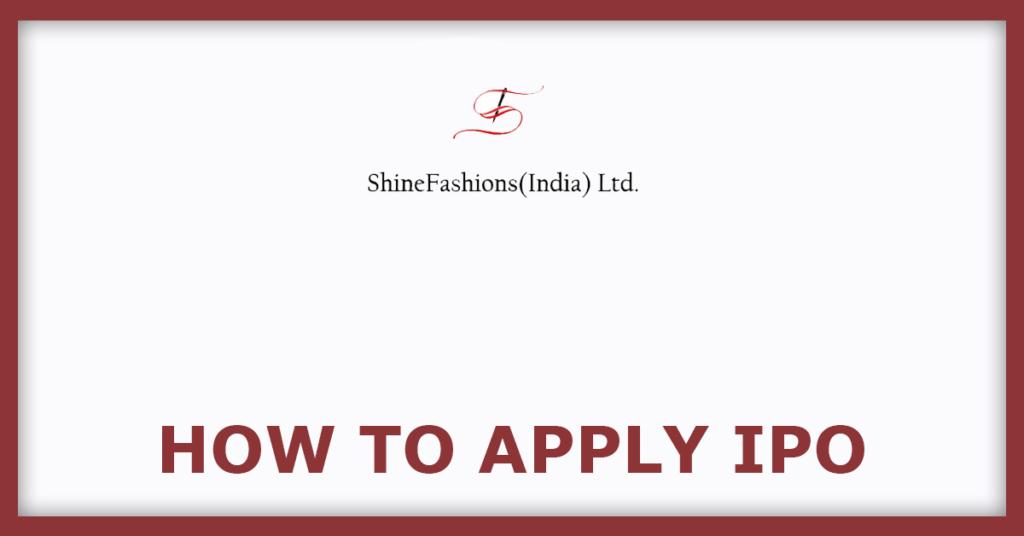 Shine Fashion IPO How To Apply IPO
