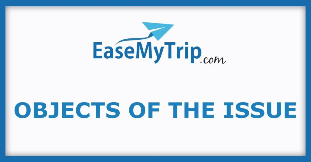 EaseMyTrip IPO Object Of The Issue