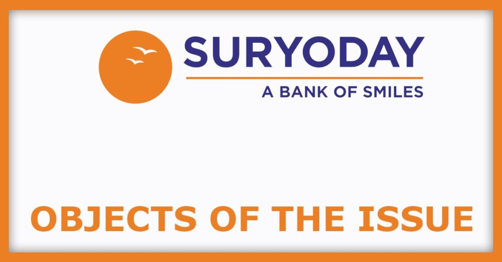 Suryoday Small Finance Bank IPO Object Of The Issue