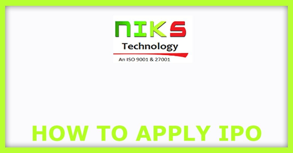 NIKS Technology IPO How To Apply For IPO