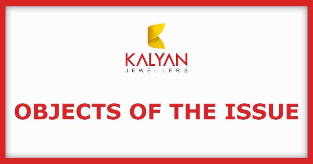 Kalyan Jewellers IPO Object Of The Issue