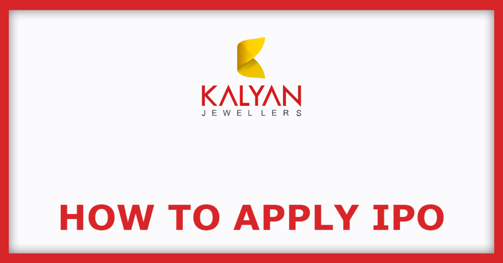 Kalyan Jewellers IPO How To Apply For IPO
