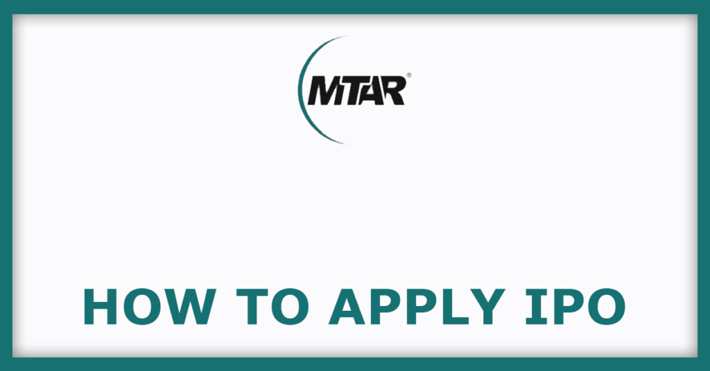 MTAR Technologies IPO  How To Apply IPO