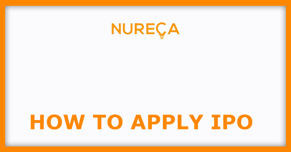 Nureca IPO How To Apply