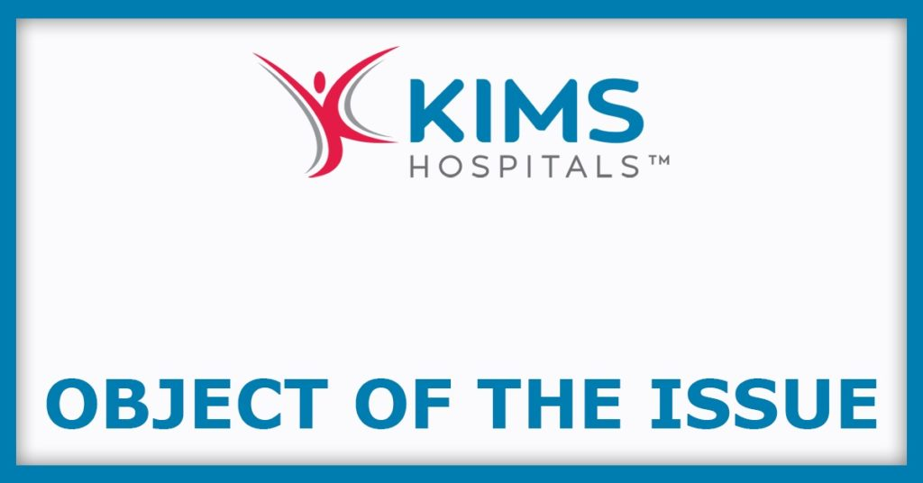 KIMS IPO Object Of The Issue