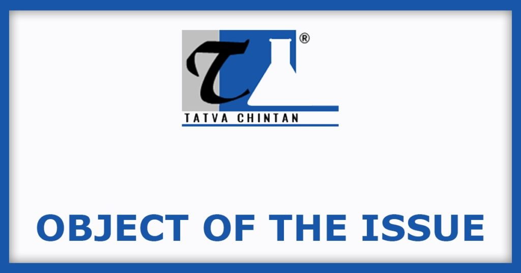 Tatva Chintan IPO  Object Of The Issue