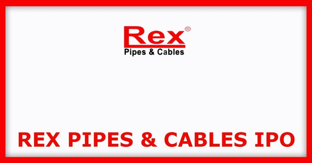 Rex Pipes & Cables IPO