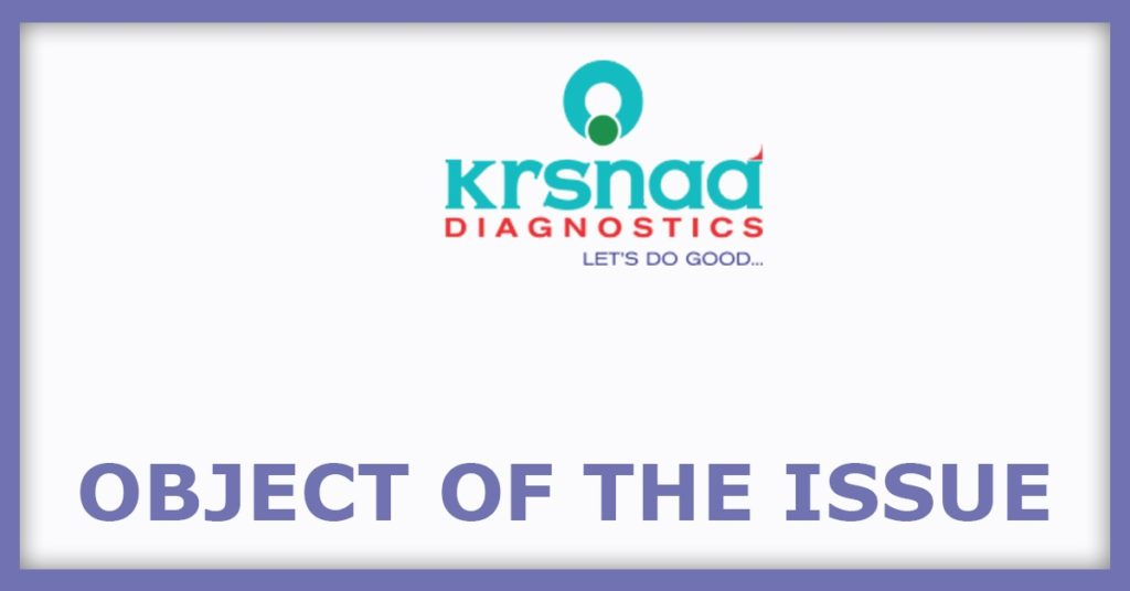 Krsnaa Diagnostics IPO Object Of The Issue