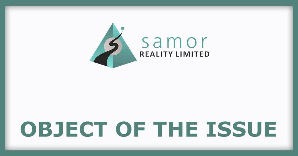 Samor Reality IPO Object Of The Issue