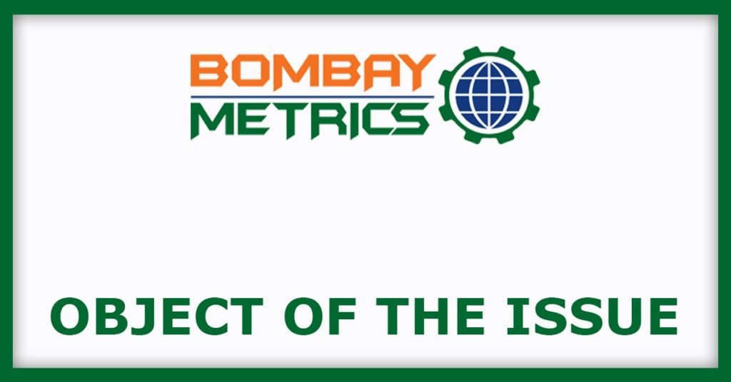 Bombay Metrics Supply Chain IPO Object Of The Issue