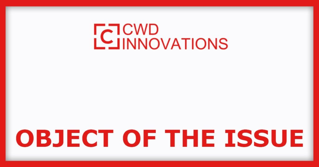 CWD Limited IPO Object Of The Issue