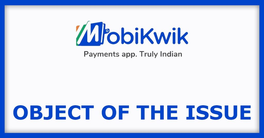 Mobikwik IPO Object Of The Issue
