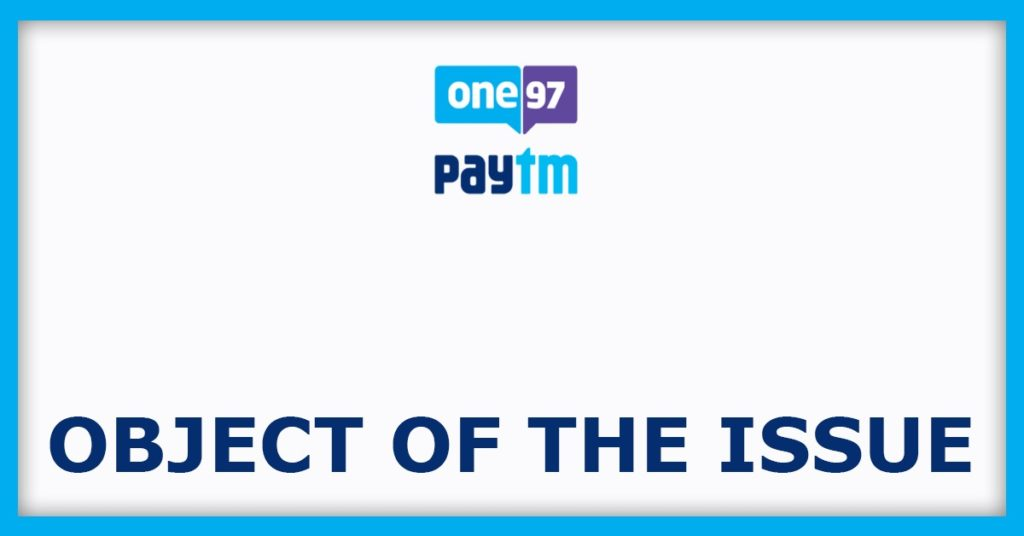 Paytm IPO Object Of The Issue